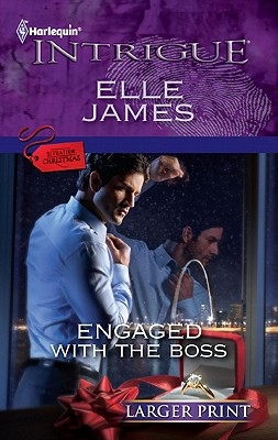 Engaged with the Boss (Harlequin Intrigue (Larger Print)), Elle James