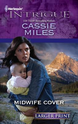 Midwife Cover (Harlequin Intrigue (Larger Print)), Cassie Miles