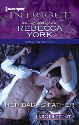Her Baby's Father (Harlequin Intrigue (Larger Print)), Rebecca York