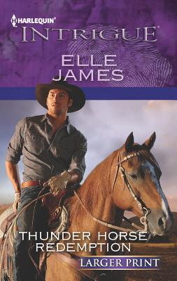 Thunder Horse Redemption (Harlequin Intrigue (Larger Print)), Elle James