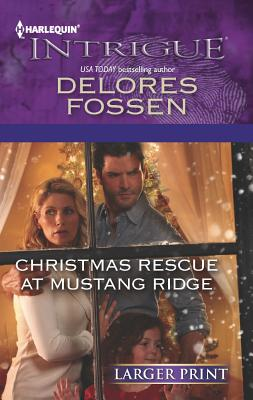 Christmas Rescue at Mustang Ridge (Harlequin Intrigue (Larger Print)), Fossen, Delores