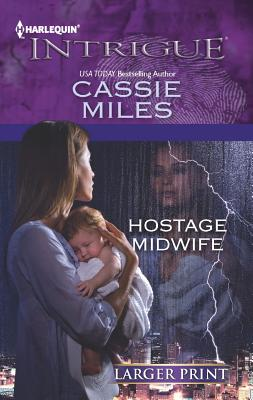 Hostage Midwife (Harlequin Intrigue (Larger Print)), Miles, Cassie