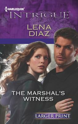 The Marshal's Witness (Harlequin Intrigue (Larger Print)), Diaz, Lena