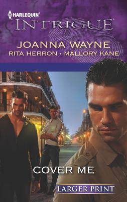 Cover Me: Bayou Payback Bayou Jeopardy Bayou Justice (Harlequin Large Print Intrigue), Wayne, Joanna, Herron, Rita, Kane, Mallory