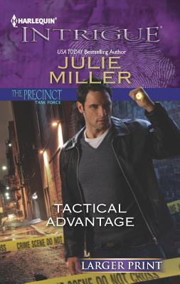 Tactical Advantage (Harlequin Large Print Intrigue), Miller, Julie