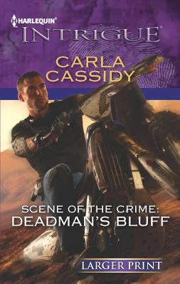 Scene of the Crime: Deadman's Bluff (Harlequin Intrigue (Larger Print)), Cassidy, Carla