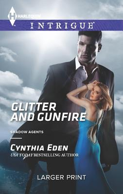 Glitter and Gunfire (Harlequin LP IntrigueShadow Agents), Cynthia Eden