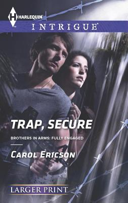 Trap, Secure (Harlequin LP IntrigueBrothers in Arms: Fully Engaged), Carol Ericson