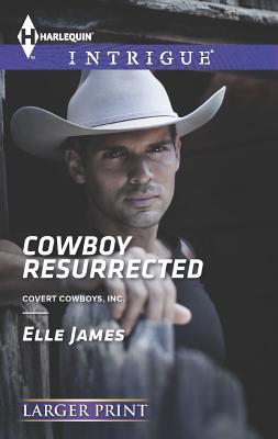 Cowboy Resurrected (Harlequin Intrigue (Larger Print)), Elle James
