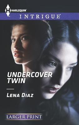 Undercover Twin (Harlequin LP Intrigue), Lena Diaz