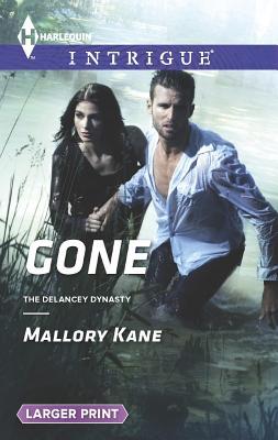 Gone (Harlequin LP IntrigueThe Delancey Dynasty), Mallory Kane