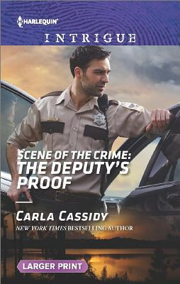 Image for Scene of the Crime: The Deputy's Proof (Harlequin Intrigue: Scene of the Crime)