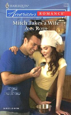 Image for Mitch Takes A Wife (Harlequin American Romance Series)