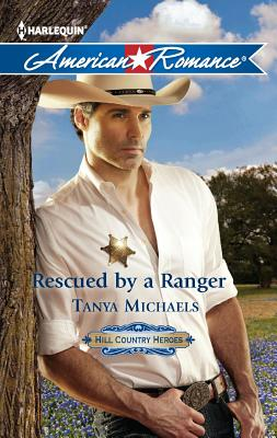 Rescued by a Ranger, Tanya Michaels