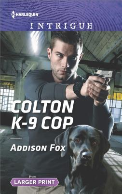 Colton K-9 Cop (The Coltons of Shadow Creek), Addison Fox