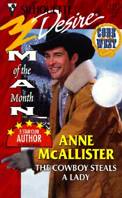 Image for Cowboy Steals A Lady (Man Of Month) (Harlequin Silhouette Desire, No 1117)