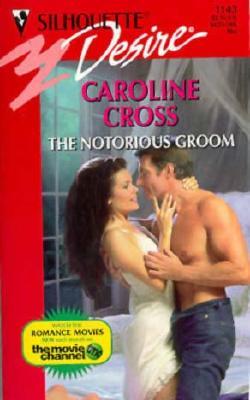 Notorious Groom (Desire), Caroline Cross