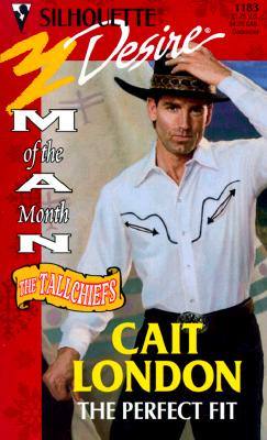 Perfect Fit  (Man Of The Month/The Tallchiefs) (Silhouette Desire, 1183), CAIT LONDON