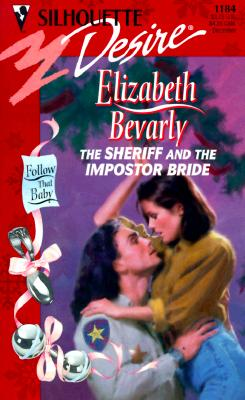 Sheriff And The Imposter Bride  (Follow That Baby) (Silhouette Desire), Elizabeth Bevarly