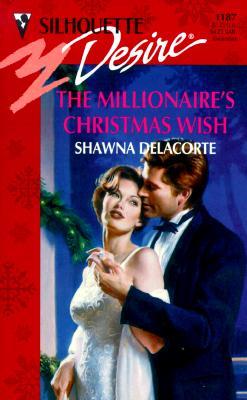 Millionaire'S Christmas Wish (Silhouette Desire), Shawna Delacorte