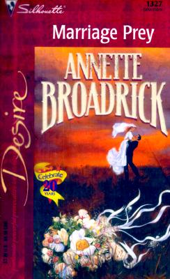Marriage Prey (20th Anniversary Title) (Desire, 1327), BROADRICK