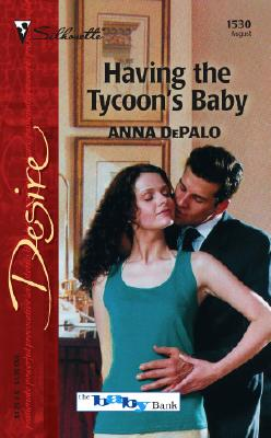 Image for Having The Tycoon's Baby (Silhouette Desire)
