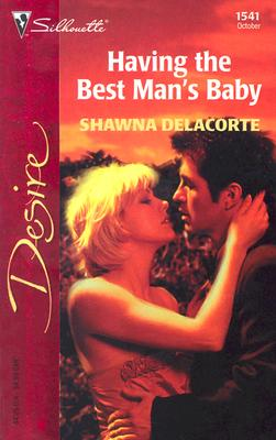 Image for Having The Best Man's Baby (Silhouette Desire)
