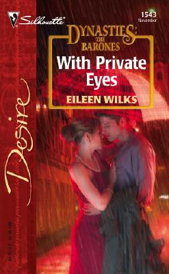 Image for With Private Eyes: Dynasties:The Barones (Silhouette Desire)