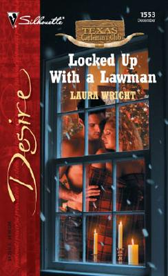 Image for Locked Up With A Lawman (Silhouette Desire)