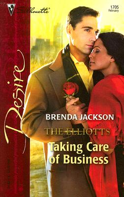 Taking Care of Business: The Elliotts (Silhouette Desire No. 1705), Brenda Jackson