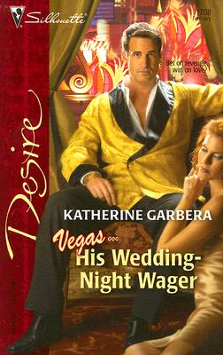 Image for His Wedding-Night Wager (Silhouette Desire)