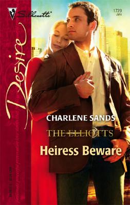 Image for Heiress Beware: The Elliotts (Silhouette Desire No. 1729)