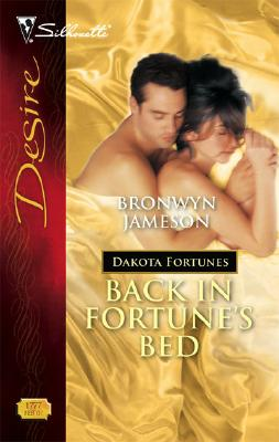 Image for Back In Fortune's Bed (Silhouette Desire) (The Dakota Fortunes #2)