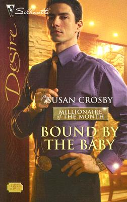 Bound By The Baby (Silhouette Desire), SUSAN CROSBY