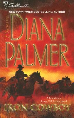 Iron Cowboy (Silhouette Desire), DIANA PALMER