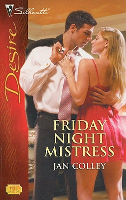 Friday Night Mistress (Silhouette Desire), Jan Colley