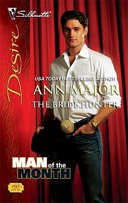 The Bride Hunter (Silhouette Desire), ANN MAJOR