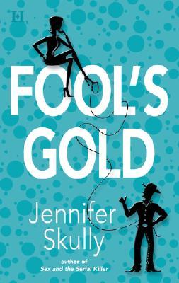 Fool's Gold, JENNIFER SKULLY