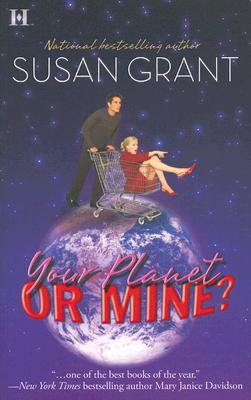 Your Planet or Mine? (Otherworldly Men, Book 1), Susan Grant