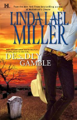 Deadly Gamble, LINDA LAEL MILLER