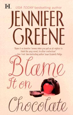 Blame It On Chocolate (Hqn Romance), JENNIFER GREENE