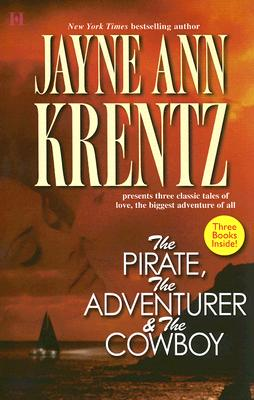 The Pirate, The Adventurer & The Cowboy (3 Books in 1), Jayne Ann Krentz