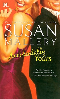 Accidentally Yours, SUSAN MALLERY