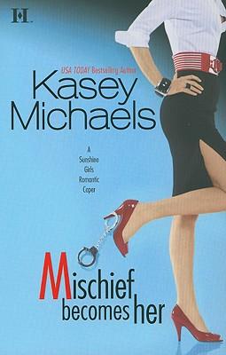 Mischief Becomes Her, Kasey Michaels