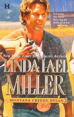 Montana Creeds: Dylan, LINDA LAEL MILLER