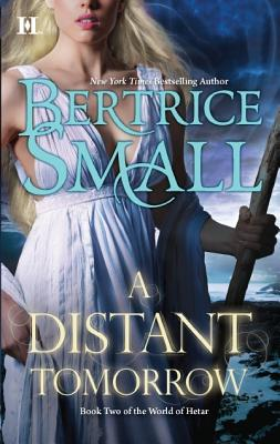 A Distant Tomorrow (World of Hetar), Bertrice Small