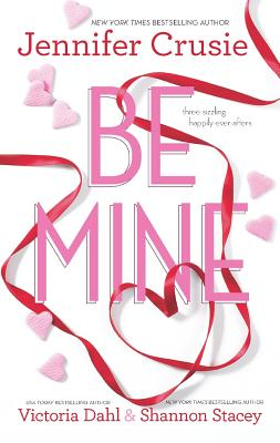 Be Mine, Crusie, Jennifer, Dahl, Victoria, Stacey, Shannon