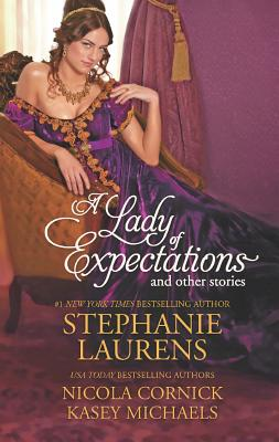 A Lady of Expectations and Other Stories: A Lady of Expectations The Secrets of a Courtesan How to Woo a Spinster, Stephanie Laurens, Nicola Cornick, Kasey Michaels