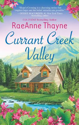 Currant Creek Valley (Hope's Crossing), Raeanne Thayne