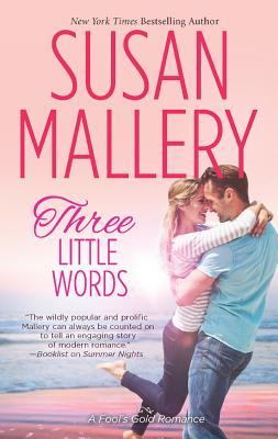 Three Little Words (Fool's Gold, Book 13), Mallery, Susan